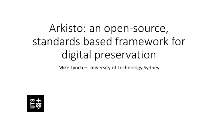 Arkisto: an open-soource, standards based framework for digital preservation